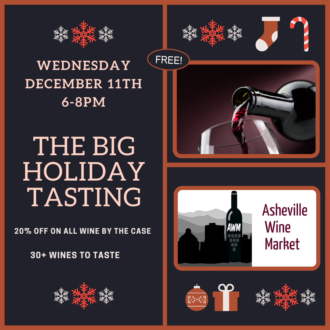 Join us for Asheville's best Free Holiday Tasting and Customer Appreciation Sale -- 30+ wines to try before you buy!